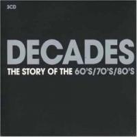 Decades. The Story Of The 60'S 70'S 80'S (CD 3). The 80'S